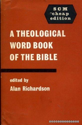 Theological Word Book of the Bible: Richardson, Alan ed.