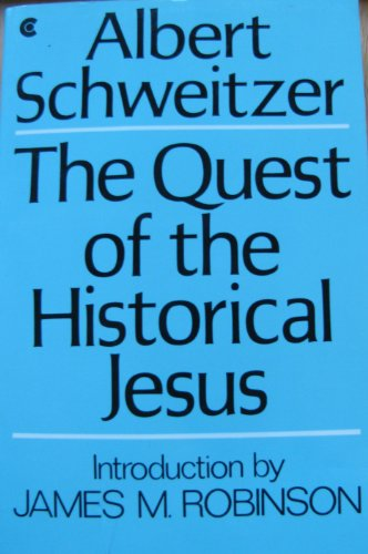 The Quest of the Historical Jesus: A Critical Study of its Progress from Reimarus to Wrede (9780020892403) by Albert Schweitzer