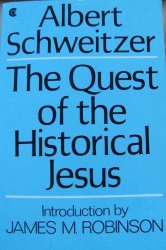 The quest of the historical Jesus : Schweitzer, Albert