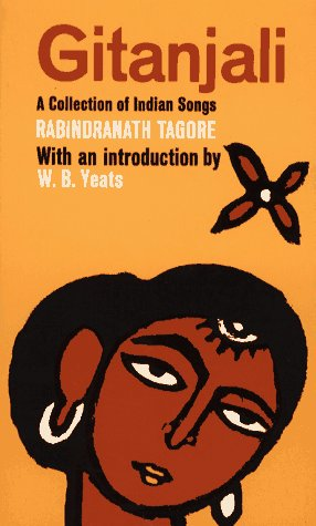 Gitanjali: A Collection of Indian Songs: Rabindranath Tagore