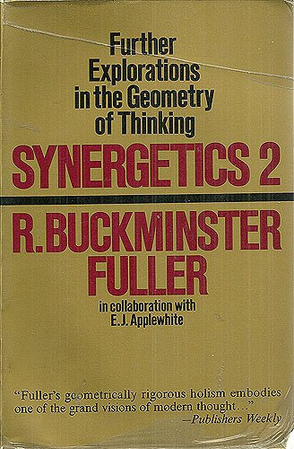 Synergetics 2: Explorations in the Geometry of Thinking