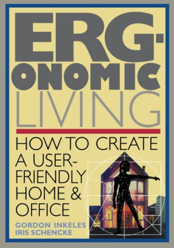 9780020930815: Ergonomic Living : How to Create a User-Friendly Home & Office