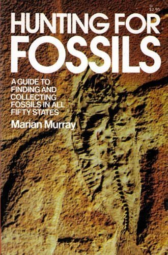 Hunting for Fossils: A Guide to Finding: Marian Murray