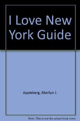 I Love New York Guide: Appleberg, Marilyn J.