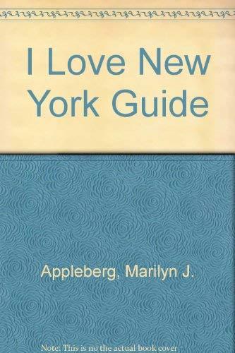 I Love New York Guide: Appleberg, Marilyn J.; Levine, Charles (editor)