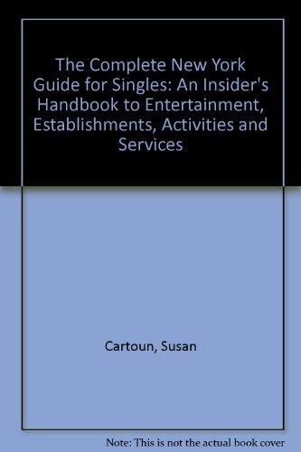 9780020973607: The Complete New York Guide for Singles: An Insider's Handbook to Entertainment, Establishments, Activities and Services
