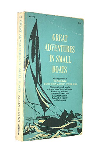 Great Adventures in Small Boats: Klein, D., King, Mary L.