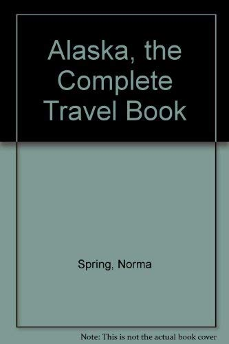 9780020986508: Alaska, the Complete Travel Book