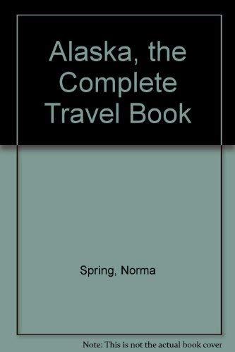 9780020986508: Alaska, the Complete Travel Book