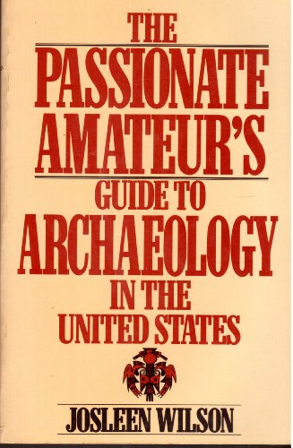 9780020986706: The Passionate Amateur's Guide to Archaeology in the United States