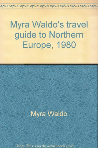Myra Waldo's travel guide to Northern Europe, 1980: Waldo, Myra