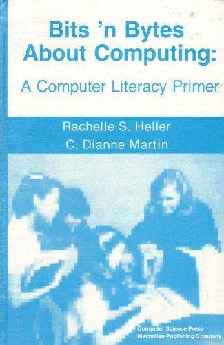 9780021002207: Bits 'n Bytes About Computing: A Computer Literacy Primer
