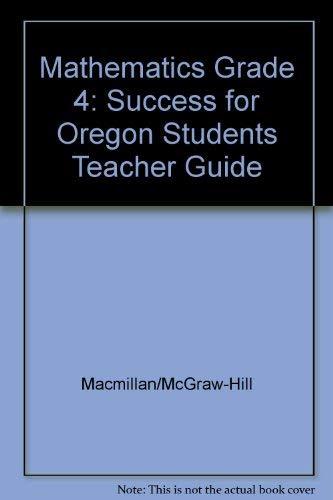 9780021006915: Mathematics Grade 4: Success for Oregon Students Teacher Guide