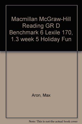 9780021026548: Macmillan McGraw-Hill Reading GR D Benchmark 6 Lexile 170, 1.3 week 5 Holiday Fun