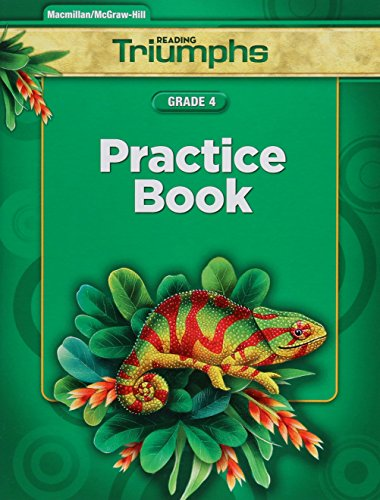 Reading Triumphs, Grade 4 Practice Book: MACMILLAN/MCGRAW-HIL