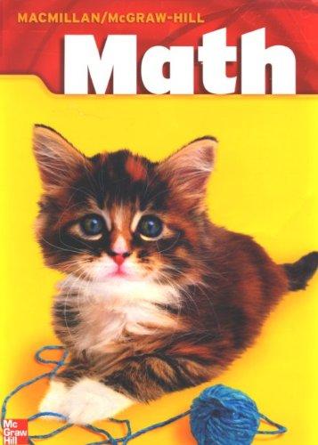 MacMillan/McGraw-Hill Math, Grade 1, Pupil Edition (Consumable): MacMillan/McGraw-Hill; ...
