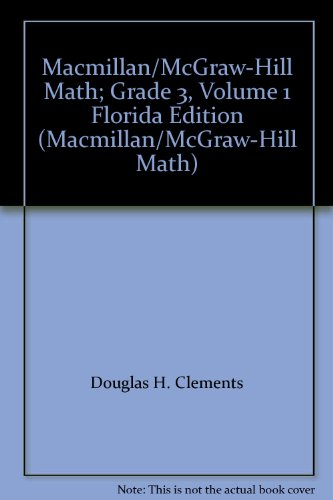 9780021040483: Macmillan/McGraw-Hill Math; Grade 3, Volume 1 Florida Edition (Macmillan/McGraw-Hill Math)