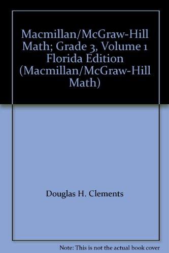 9780021040483: Macmillan/McGraw-Hill Math; Grade 3, Volume 1 Florida Edition (Macmillan/McGraw-Hill Math)