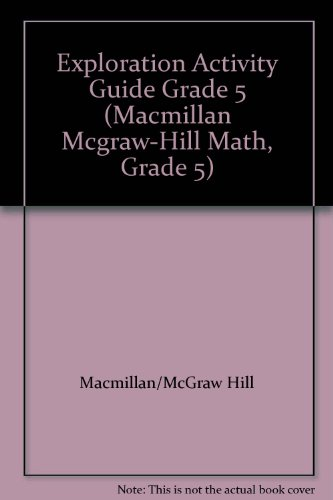 9780021045433: Exploration Activity Guide Grade 5 (Macmillan Mcgraw-Hill Math, Grade 5)