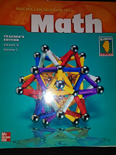 9780021047314: Macmillan/McGraw-Hill Math Grade 5 Volume 1 Teacher's Edition Illinois IL Edition