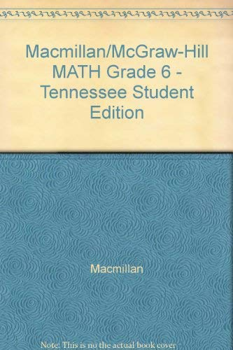 9780021051014: Macmillan/McGraw-Hill MATH Grade 6 - Tennessee Student Edition