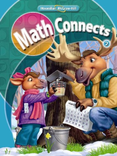 Math Connects, Grade 2, Consumable Student Edition,: MacMillan/McGraw-Hill Staff