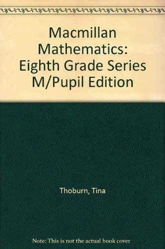 9780021059904: Macmillan Mathematics: Eighth Grade Series M/Pupil Edition