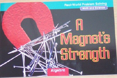 9780021059973: A Magnet's Strength: Algebra, Grade 2 (Real-World Problem Solving; Math and Science)