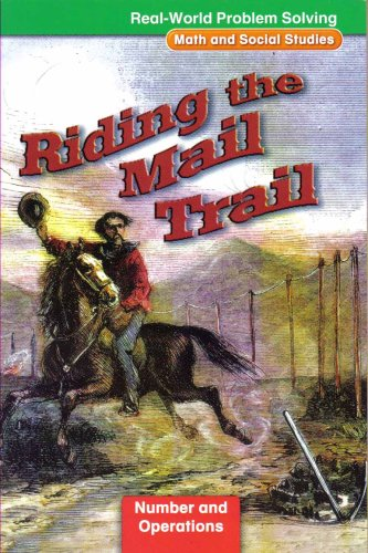9780021062348: Riding The Mail Trail (Real-World Problem Solving Math And Social Studies, Number And Operations)