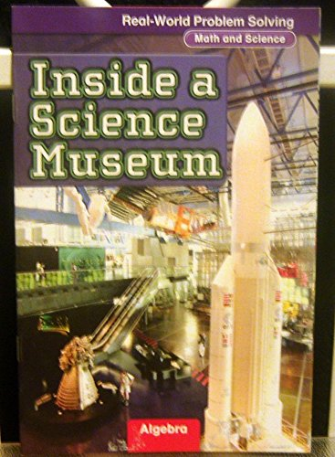 9780021062430: Real-Life World Problem Solving: Inside a Science Museum Math & Science (Algebra)