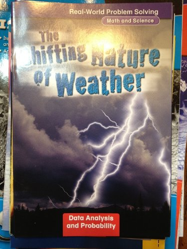9780021062454: Real-World Problem Solving: The Shifting Nature of Weather (Math and Science, Data Analysis and Probability)