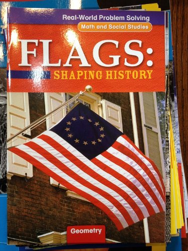 9780021062461: Real-World Problem Solving: Flags: Shaping History (Math and Social Studies, Geometry)