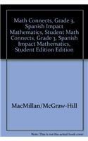 9780021070329: Math Connects, Grade 3, Spanish Impact Mathematics, Student Edition