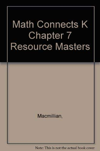 9780021071982: Math Connects K Chapter 7 Resource Masters