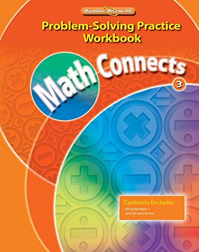 9780021072910: Math Connects, Grade 3, Problem Solving Practice Workbook (ELEMENTARY MATH CONNECTS)