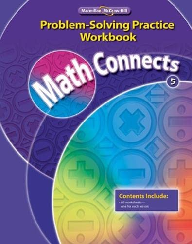 Math Connects, Grade 5, Problem Solving Practice: Education, McGraw-Hill