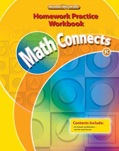 Math Connects, Kindergarten, Homework Practice Workbook: Macmillan/McGraw-Hill