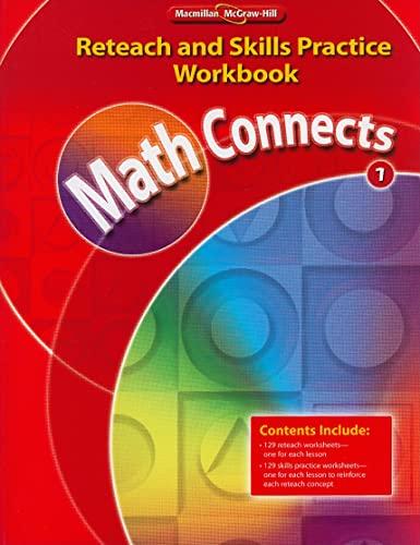9780021073023: Math Connects, Grade 1, Reteach and Skills Practice Workbook