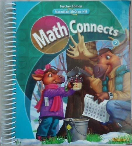 9780021078516: Macmillan McGraw-Hill Math Connects Grade 2 Volume 2 Teacher's Edition ISBN 9780021057412