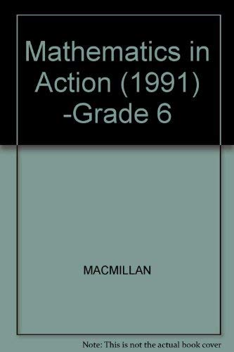 Mathematics in Action (1991) -Grade 6: Alan R. Hoffer,