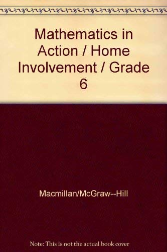 9780021087075: Mathematics in Action / Home Involvement / Grade 6