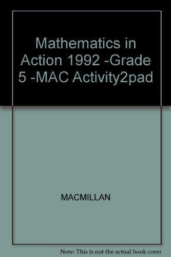 9780021088478: Mathematics in Action 1992 -Grade 5 -MAC Activity2pad