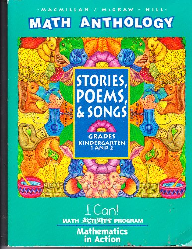 9780021090952: Math Anthology - Stories, Poems, & Songs - Grades Kindergarten 1 and 2 - I Can! Math Activity Program - Mathematics in Actio