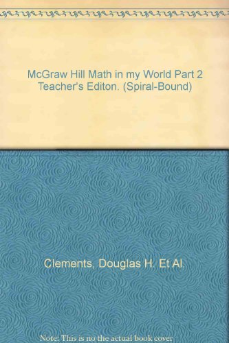 9780021095186: McGraw Hill Math in my World Part 2 Teacher's Editon. (Spiral-Bound)