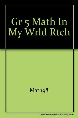 9780021095391: Gr 5 Math in My Wrld Rtch