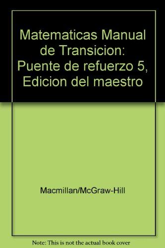 Matematicas Manual de Transicion: Puente de refuerzo: Macmillan/McGraw-Hill