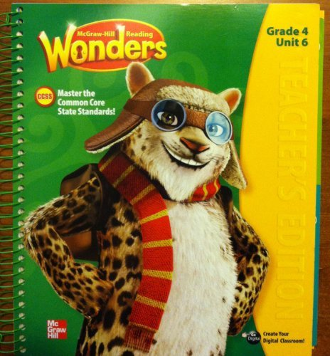 9780021142415: cGraw Hill Reading Wonders, Teacher's Edition, Grade 4, Unit 6. Mastering the Common Core State Standards