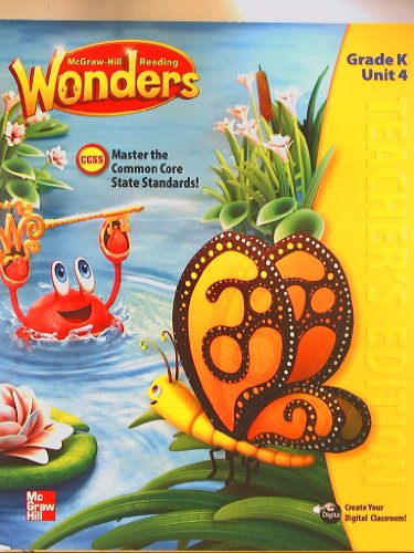 9780021186921: McGraw-Hill Reading Wonders, CCSS Common Core, Teacher's Edition Grade K Unit 4