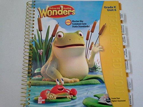 McGraw-Hill Reading Wonders, CCSS Common Core, Teacher's Edition Grade K Unit 6