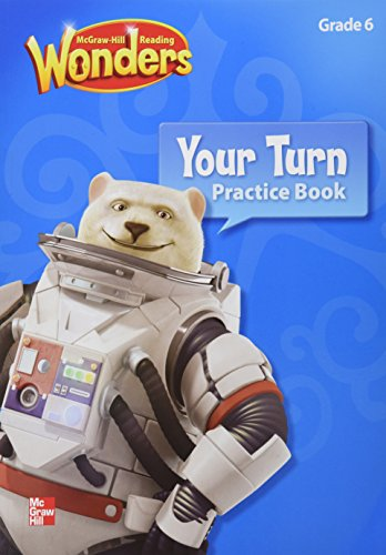 9780021187133: Reading Wonders, Grade 6, Your Turn Practice Book (Elementary Core Reading)
